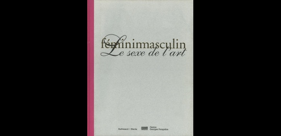 """Feminin Masculin: Le Sexe de l'Art"" exhibition catalogue, Centre Pompidou"
